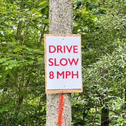 Drive slow 8 mph